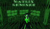 Enter the Matrix (remixed)