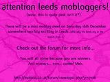 Attention Leeds Mobloggers