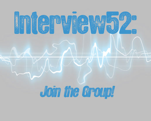 New Group Project! Interview52: