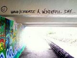 Have/create a wonderful day